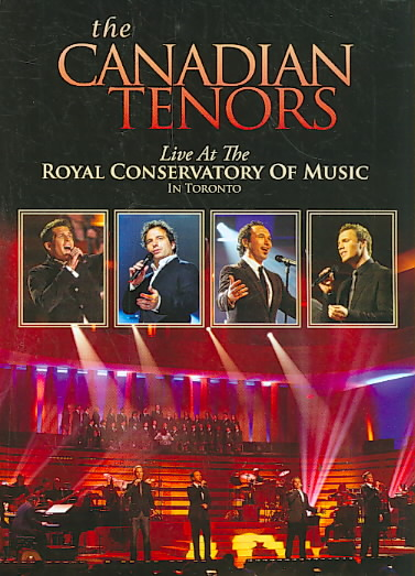 LIVE AT THE ROYAL CONSERVATORY OF MUS BY CANADIAN TENORS (DVD)