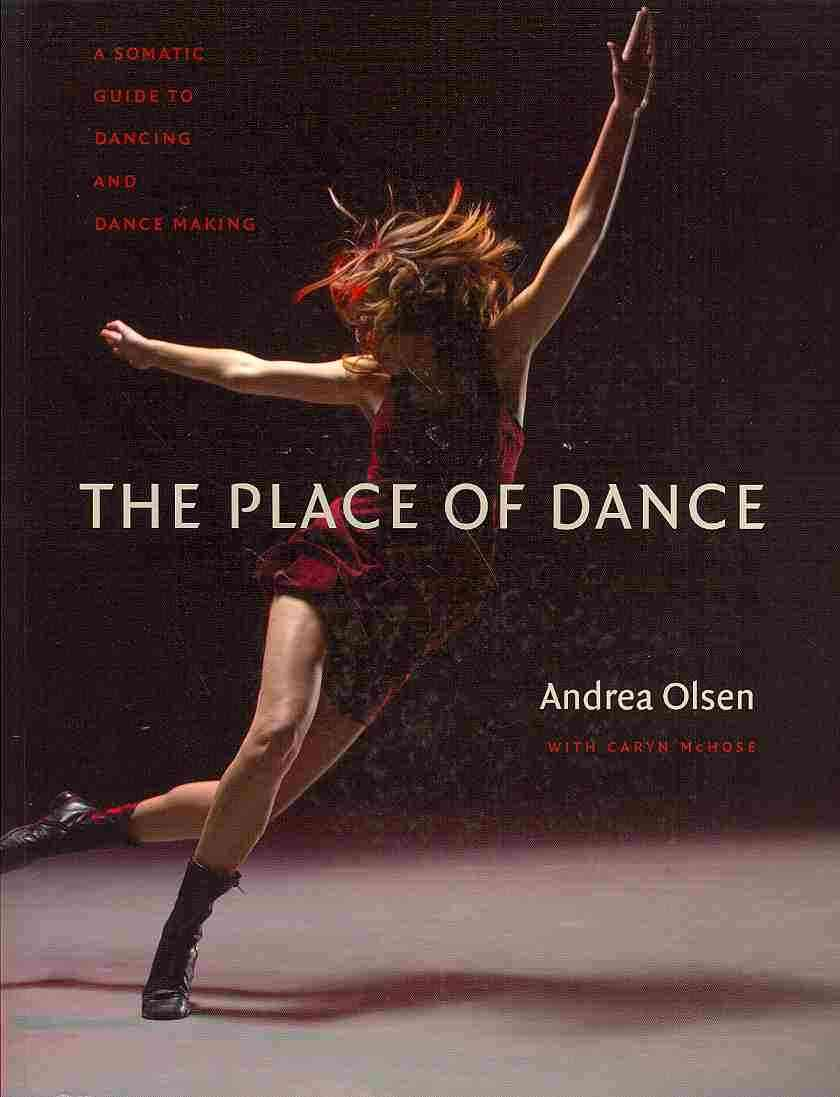 The Place of Dance By Olsen, Andrea/ McHose, Caryn (CON)