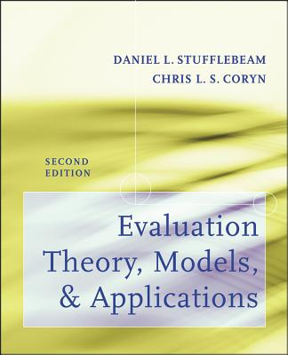 Evaluation Theory, Models, and Applications By Stufflebeam, Daniel L./ Coryn, Chris L. S.