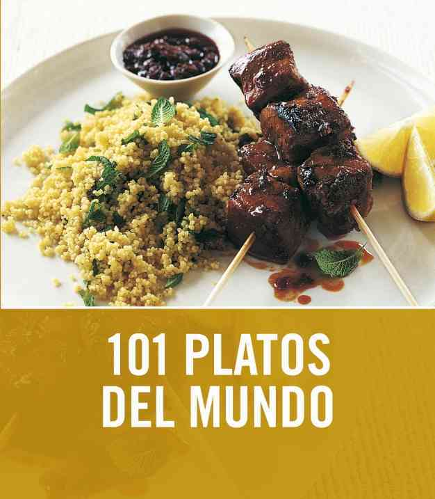 101 platos del mundo / 101 Global Dishes By Ratcliffe, Janine/ Tapia, Fernando E. Napoles (TRN)
